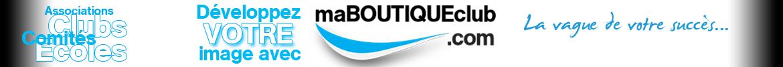 Associations, clubs, comités, ... développez votre image avec maboutiqueclub.com, la vague de votre succès ...